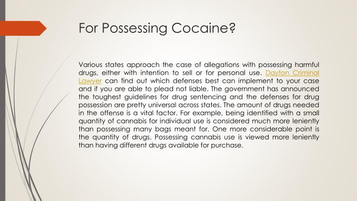 For possessing cocaine