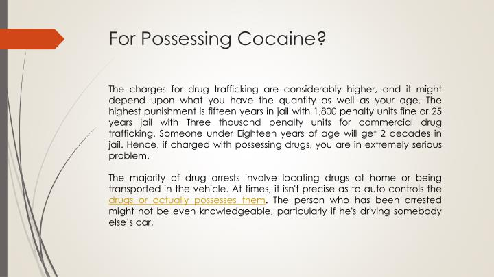 For possessing cocaine1