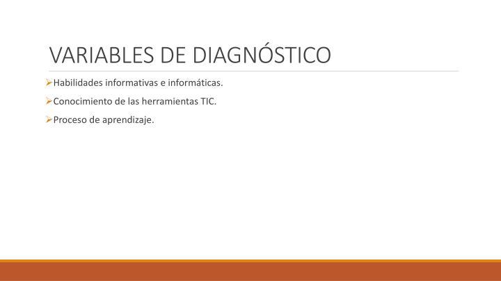 VARIABLES DE DIAGNÓSTICO