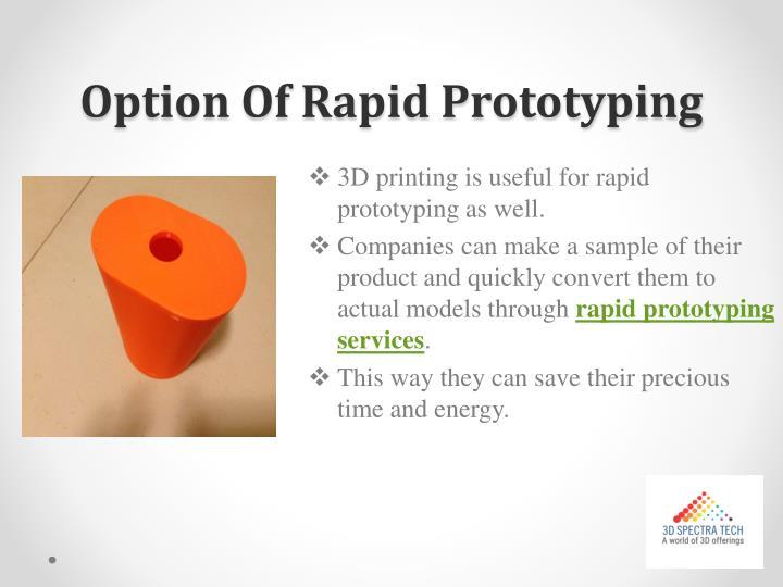 Option of rapid prototyping