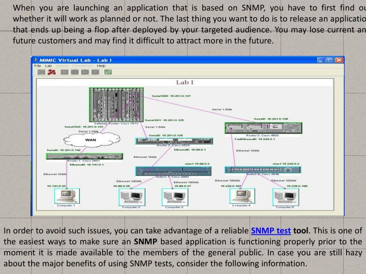 When you are launching an application that is based on SNMP, you have to first find out