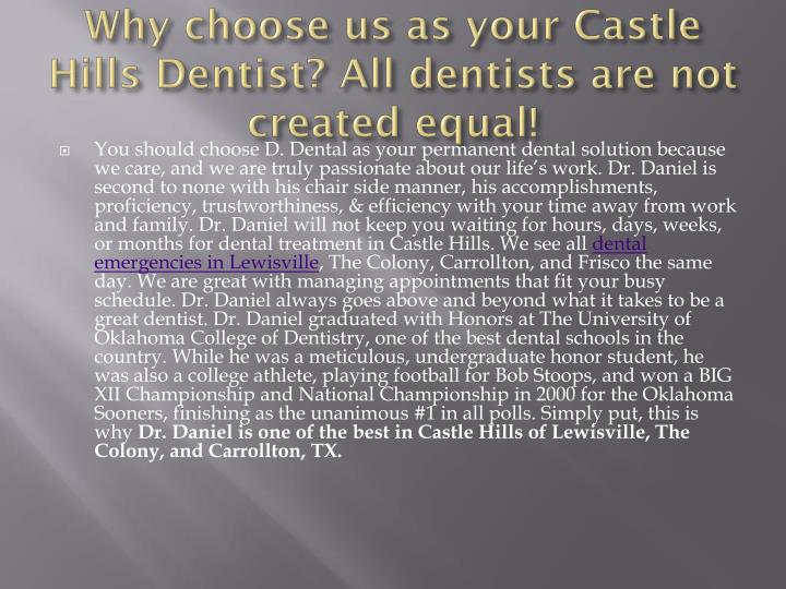 Why choose us as your Castle Hills Dentist? All dentists are not created equal!