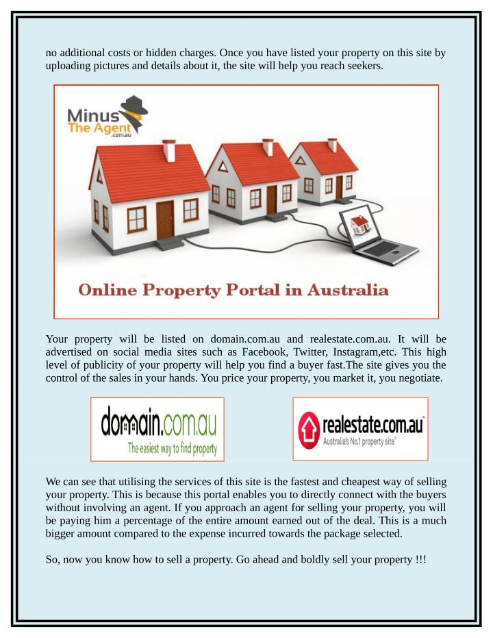 No additional costs or hidden charges. Once you have listed your property on this site by