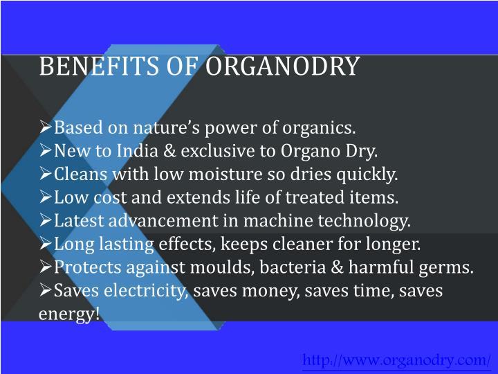 bENEFITS OF ORGANODRY