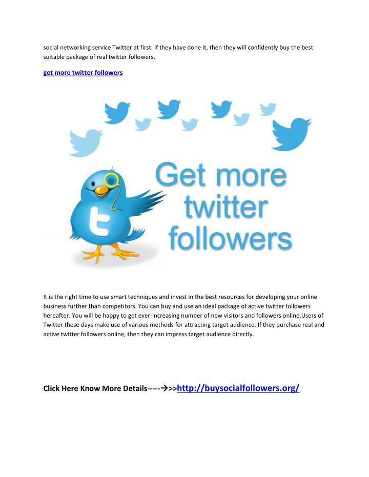 Social networking service Twitter at first. If they have done it, then they will confidently buy the...
