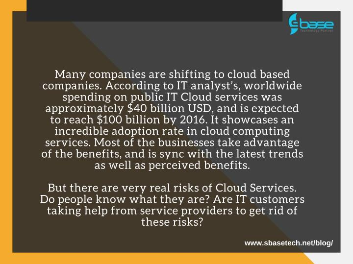 Many companies are shifting to cloud based