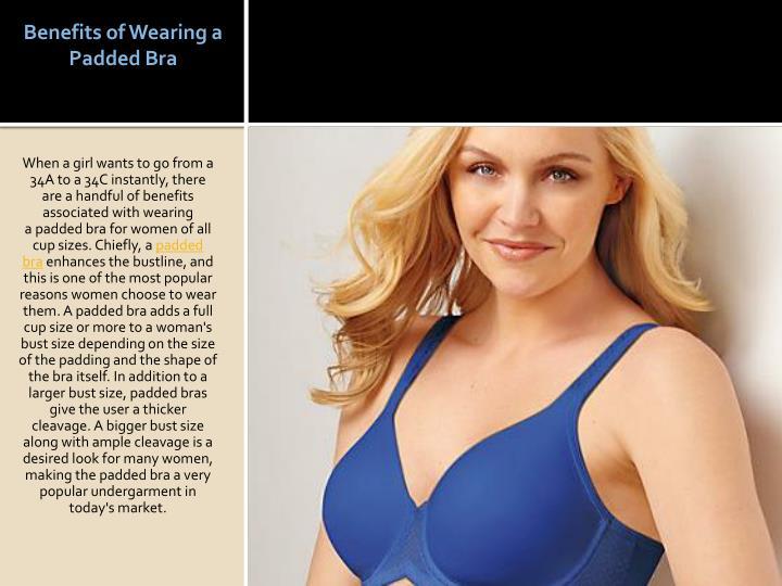 Benefits of wearing a padded bra