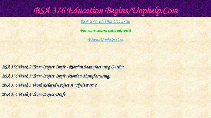 Bsa 376 education begins uophelp com1