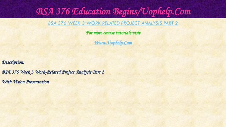 BSA 376 Education Begins/Uophelp.Com