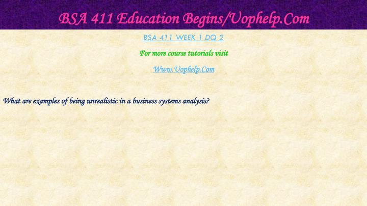 BSA 411 Education Begins/Uophelp.Com
