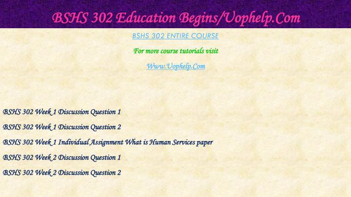 Bshs 302 education begins uophelp com1