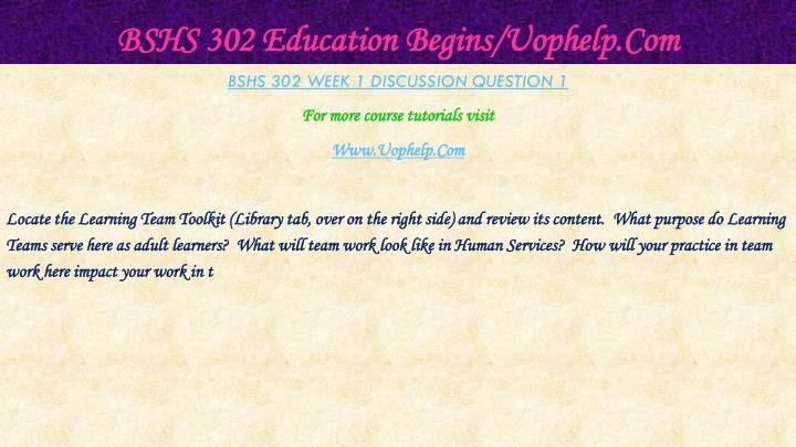 Bshs 302 education begins uophelp com2