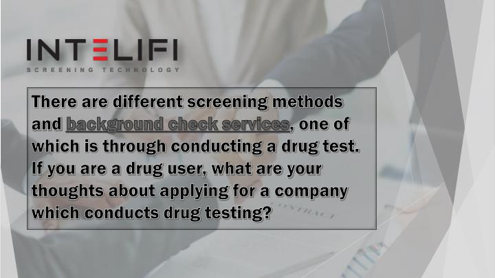 There are different screening methods and
