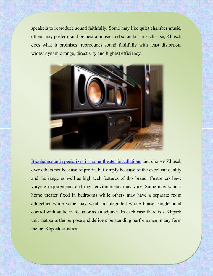 Speakers to reproduce sound faithfully. Some may like quiet chamber music,