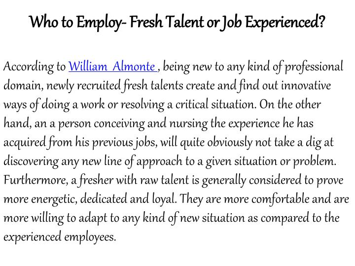 Who to Employ- Fresh Talent or Job Experienced?