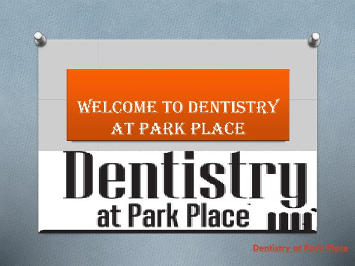 welcome to dentistry at park place