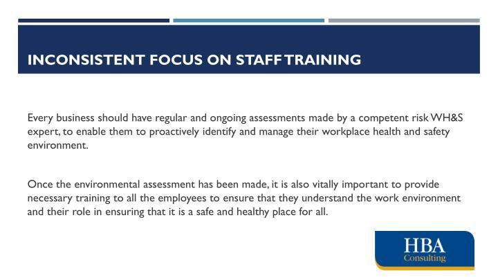 Inconsistent focus on staff training
