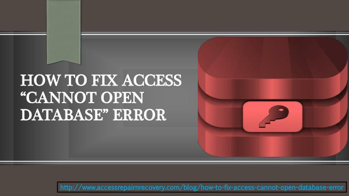 How to fix access cannot open database error