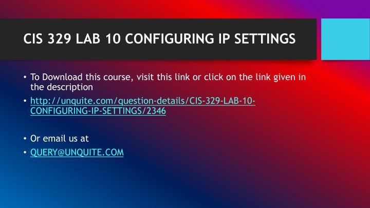Cis 329 lab 10 configuring ip settings1