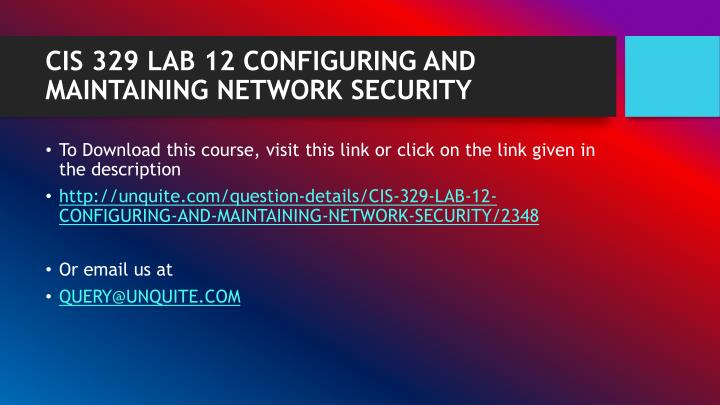 Cis 329 lab 12 configuring and maintaining network security1