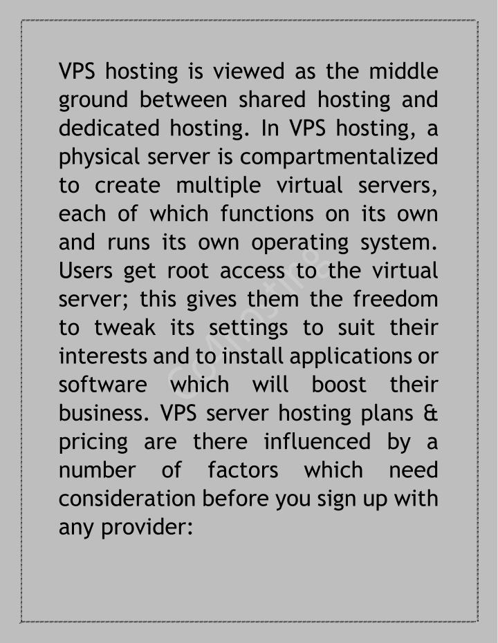 VPS hosting is viewed as the middle