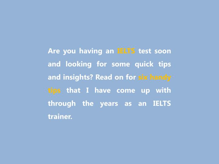 Are you having an IELTS test soon