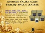 aromage walter glass beaker spice leather