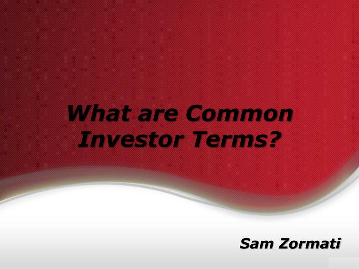 what are common investor terms
