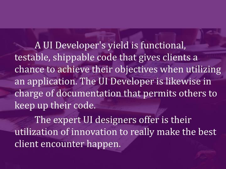 A UI Developer's yield is functional,