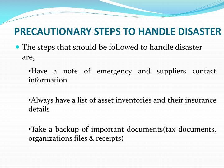 PRECAUTIONARY STEPS TO HANDLE DISASTER