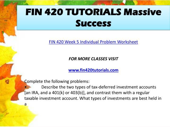 FIN 420 TUTORIALS Massive Success