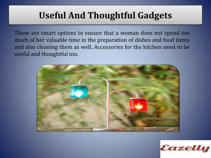 Useful And Thoughtful Gadgets