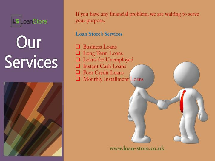 If you have any financial problem, we are waiting to serve your purpose.
