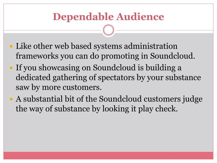 Dependable audience