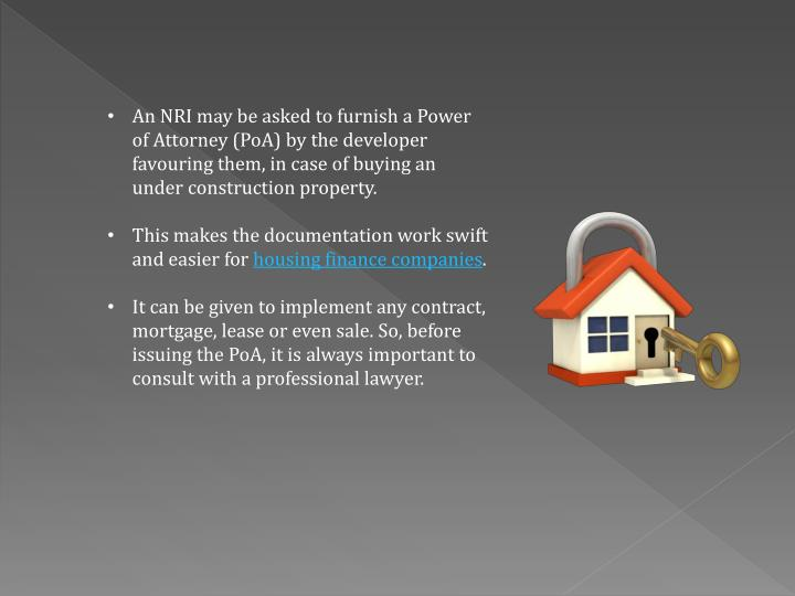 An NRI may be asked to furnish a Power of Attorney (