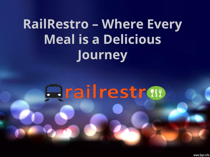 Railrestro where every meal is a delicious journey