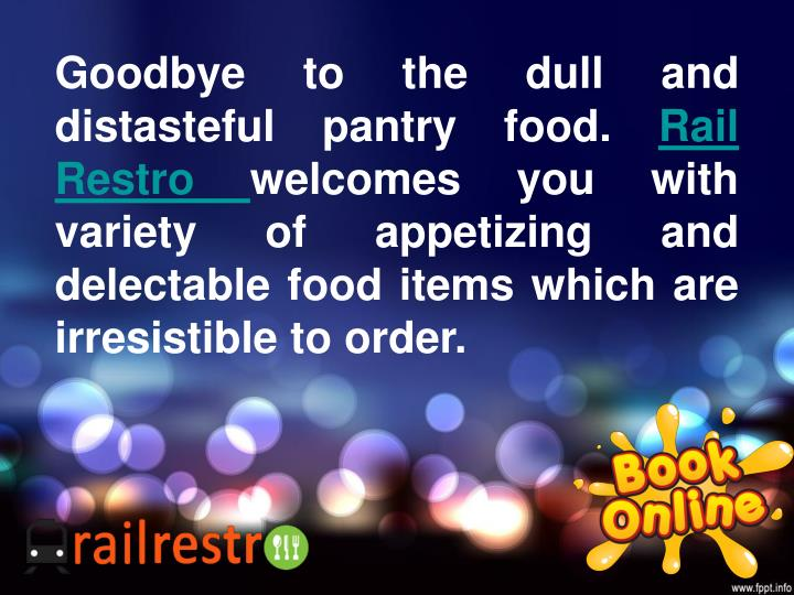 Goodbye to the dull and distasteful pantry food.