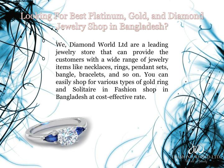 Looking for best platinum gold and diamond jewelry shop in bangladesh