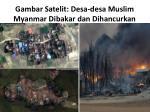 gambar satelit desa desa muslim myanmar dibakar dan dihancurkan