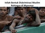 inilah bentuk diskriminasi muslim rohingya di myanmar