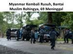 myanmar kembali rusuh bantai muslim rohingya 69 meninggal