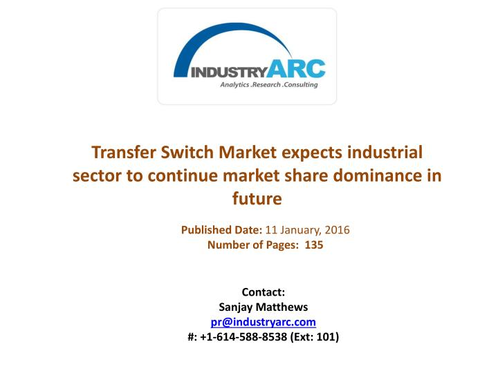Transfer Switch Market expects industrial sector to continue market share dominance in future