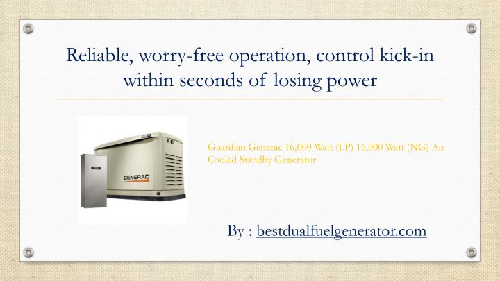 Reliable, worry-free operation, control kick-in within seconds of losing power