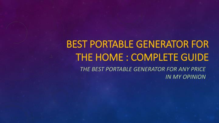Best portable generator for the home complete guide