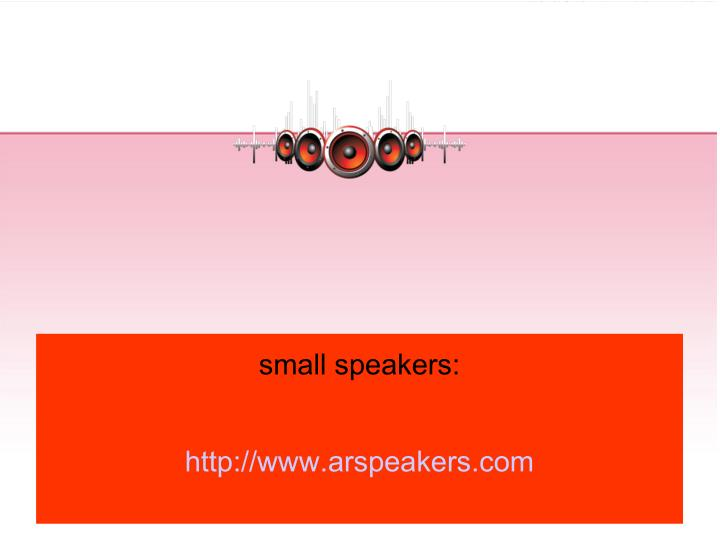 small speakers: