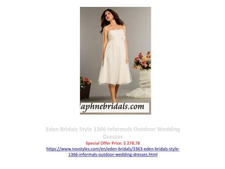 Eden Bridals Style 1366 Informals Outdoor Wedding Dresses