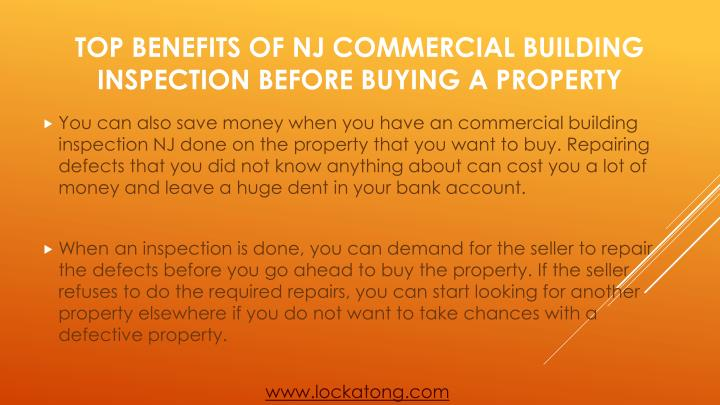 You can also save money when you have an commercial building inspection NJ done on the property that you want to buy. Repairing defects that you did not know anything about can cost you a lot of money and leave a huge dent in your bank account.