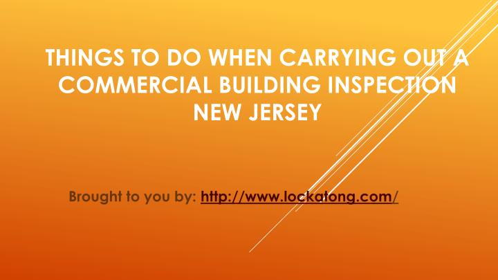Things To Do When Carrying Out A Commercial Building Inspection New Jersey