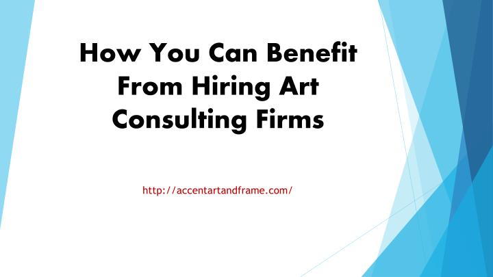 How you can benefit from hiring art consulting firms