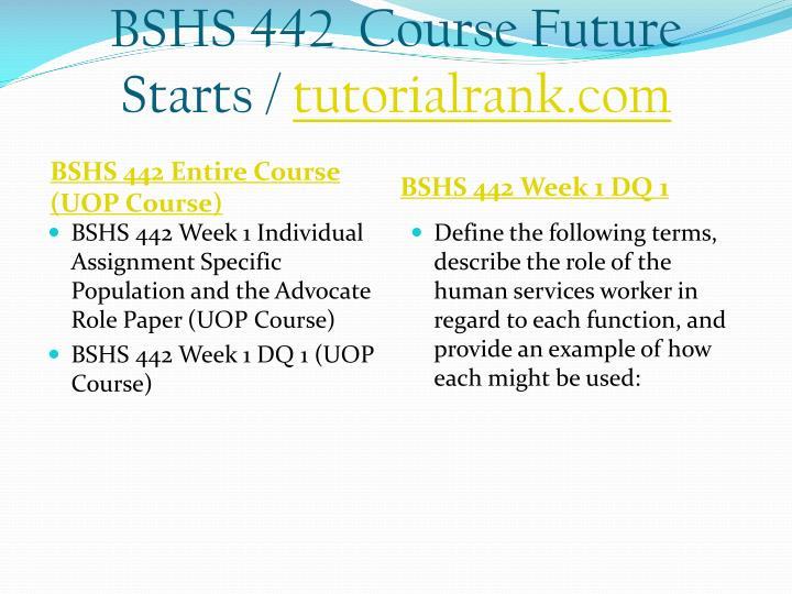 Bshs 442 course future starts tutorialrank com1